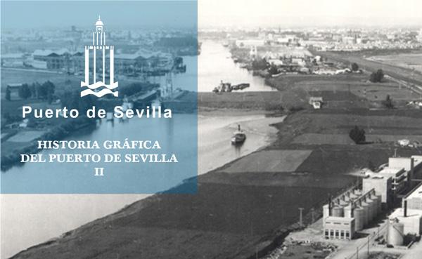 Imagen 1 de 5 - Historia Gráfica del Puerto de Sevilla